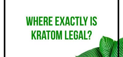 Where is Kratom Legal?