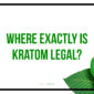 Where is Kratom Legal?
